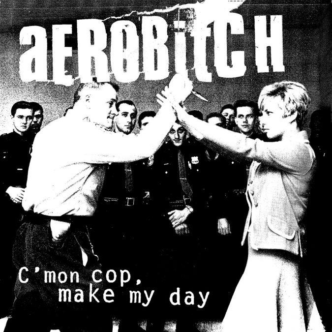 "Aerobitch - C'MON COP, MAKE MY DAY (10"")"