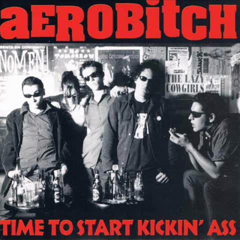 Aerobitch - Time to Start Kickin' Ass (Punch Records)