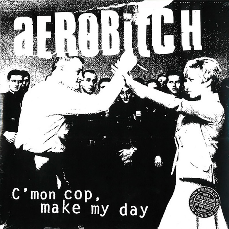"Aerobitch - C'MON COP, MAKE MY DAY (10"")"