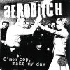 Aerobitch - C'MON COP, MAKE MY DAY (10